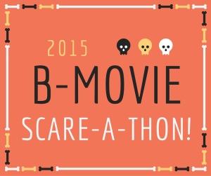 B Movie Scareathon 2
