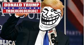 Trump Troll For President 2016!